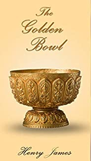 The Golden Bowl Annotated (English Edition)