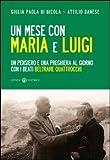 Un mese con Maria e Luigi. Un pensiero e una preghiera al giorno con i beati Beltrame Quattrocchi