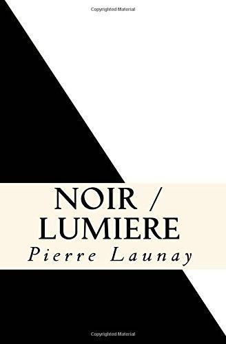 Noir / Lumiere: Quatre comedies de Pierre Launay