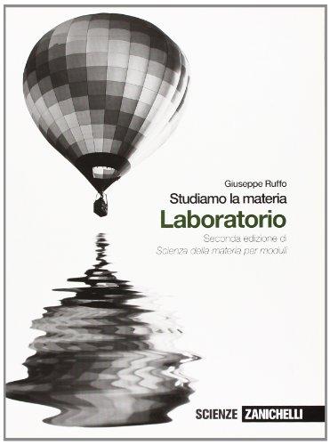 Studiamo la materia. Laboratorio. Per le Scuole superiori. Con espansione online