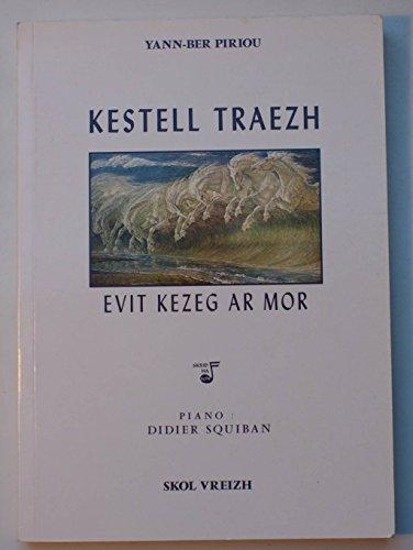Kestell traezh evit kezeg ar mor   Piriou, Yann-Ber. Auteur