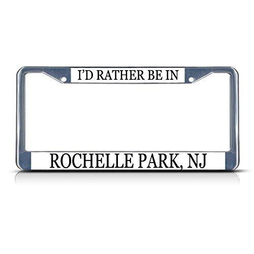 Dant454ty Kennzeichenrahmen mit Aufschrift I'd Rather Be in Rochelle Park, Nj aus Metall, verchromt, niedliches Kennzeichen-Cover für Frauen, Neuheit Geschenke für Autokennzeichen -