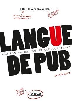 Langue de pub par [Auvray-Pagnozzi, Babette]