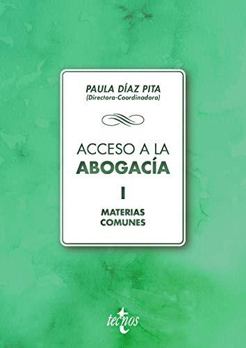 Acceso a la abogacía: Volumen I. Materias comunes (Derecho - Biblioteca Universitaria De Editorial Tecnos) por Mª Paula Díaz Pita