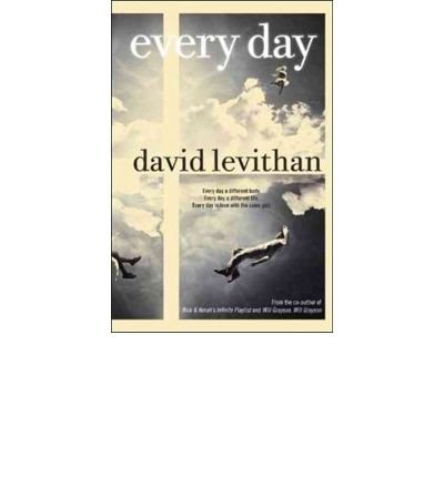 [( Every Day )] [by: David Levithan] [Sep-2012]