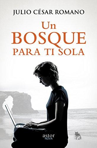 Un bosque para ti sola por Julio César Romano Blázquez