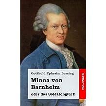 Minna von Barnhelm, oder das Soldatenglück: Ein Lustspiel in fünf Aufzügen