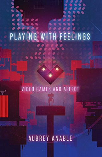 Playing with Feelings: Video Games and Affect (English Edition)