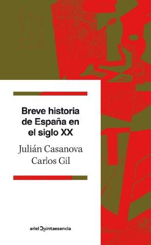 Breve historia de España en el siglo XX (Quintaesencia) por Julián Casanova