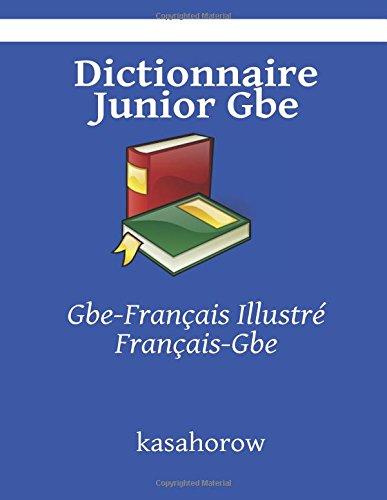 Dictionnaire Junior Gbe: Gbe-Français Illustré, Français-Gbe par kasahorow