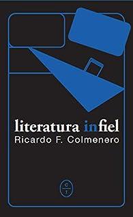 Literatura infiel par  RICARDO FERNANDEZ COLMENERO