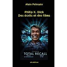 Philip K. Dick: Des écrits et des films