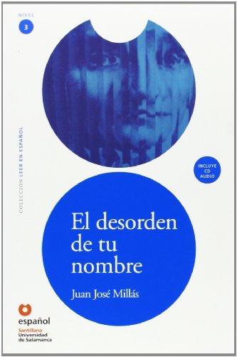 El desorden de tu nombre(Libro + CD)/ The Disorder of Your Name(Book + Cd) (Leer en Espanol Level 3) (Leer en Espanol: Nivel 3) (Spanish Edition) by Juan Jose Millas (2008-06-30)