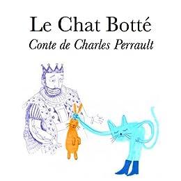 Le Chat Botté (Les Contes de Charles Perrault Illustrés t. 1) par [Perrault, Charles]
