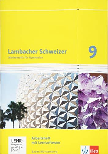 Lambacher Schweizer Mathematik 9. Ausgabe Baden-Württemberg: Arbeitsheft plus Lösungsheft und Lernsoftware Klasse 9 (Lambacher Schweizer. Ausgabe für Baden-Württemberg ab 2014)