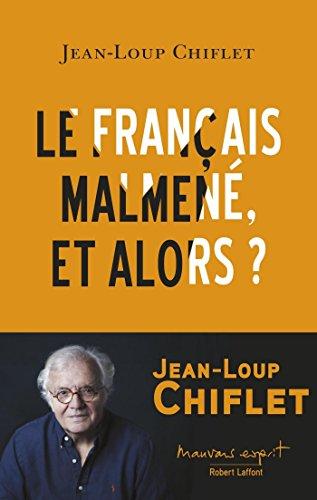 Le français malmené, et alors ? (Mauvais esprit) (French Edition ...