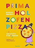 PRIMA HOL ZOFEN PIZZA: Gerichte für Rinder? Gedichte für Kinder!