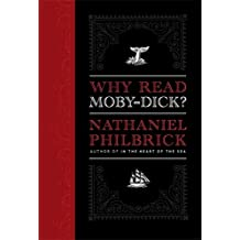 Why Read Moby-Dick? by Nathaniel Philbrick (2012-04-26)