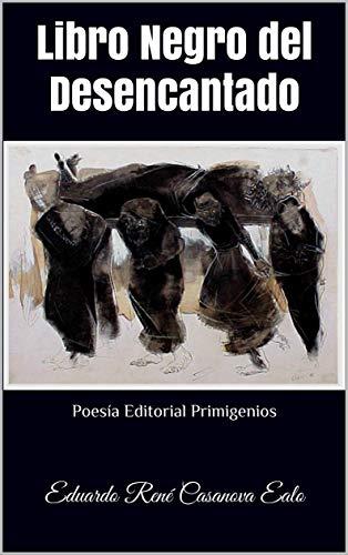 Libro Negro del Desencantado: Poesía Editorial Primigenios eBook ...