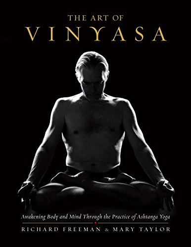 Free The Art Of Vinyasa Awakening Body And Mind Through The Practice Of Ashtanga Yoga Pdf Download Anandraymu