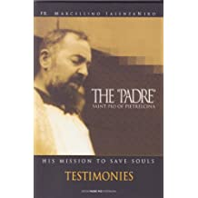 The padre saint Pio of Pietrelcina. His mission to save souls