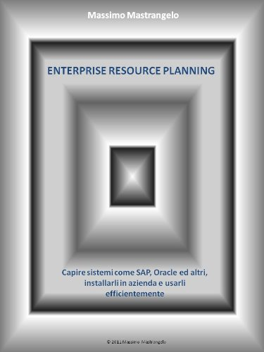 enterprise-resource-planning-capire-sistemi-come-sap-e-oracle-installarli-in-azienda-e-utilizzarli-e