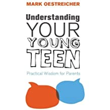 Understanding Your Young Teen PB by Oestreicher Mark (1-Jan-2012) Paperback