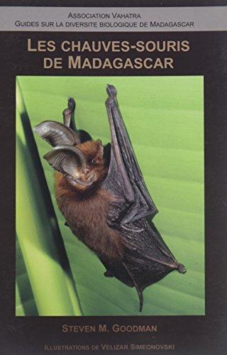 Les Chauves–Souris de Madagascar par Steven M. Goodman