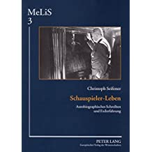 Schauspieler-Leben: Autobiographisches Schreiben Und Exilerfahrung (Melis. Medien - Literaturen - Sprachen in Anglistik/Amerikan)