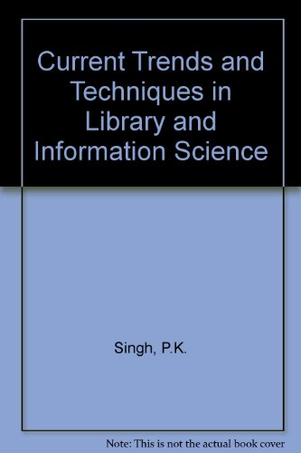 Current Trends and Techniques in Library and Information Science por Praveen K. Singh