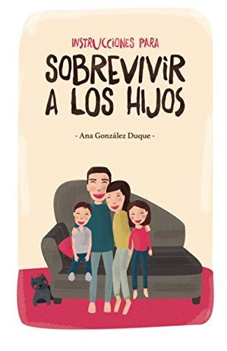 Portada del libro Instrucciones para sobrevivir a los hijos