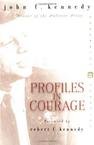 Profiles in Courage (Perennial Classics) Comemorative edition by Kennedy, John Fitzgerald (2000) Paperback