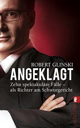 Buchseite und Rezensionen zu 'Angeklagt: Zehn spektakuläre Fälle - als Richter am Schwurgericht' von Robert Glinski
