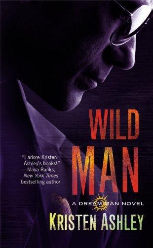 By Kristen Ashley - Wild Man (Dream Man)