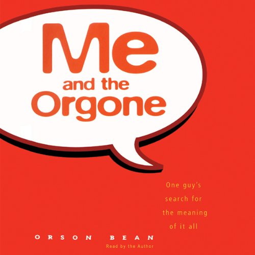 Me and the Orgone  Audiolibri