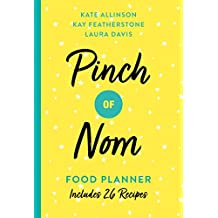 Pinch of Nom Food Planner: Includes 26 Recipes