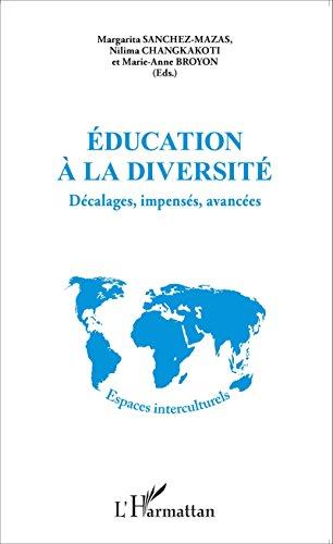 Éducation à la diversité: Décalages, impensés, avancées (Espaces interculturels) par Marie-Anne Broyon