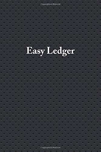 Easy Ledger: Simple Income/Expense Journal - Cash Notebook - 6'x9' - 150 Pages