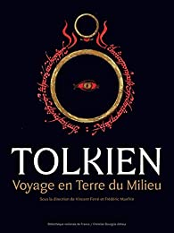 Tolkien - Voyage en Terre du Milieu par Vincent Ferré
