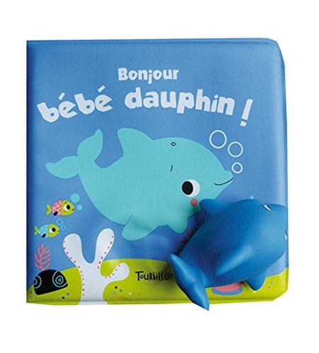 Bonjour bébé dauphin
