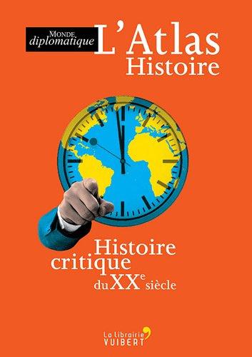 L'Atlas Histoire : Histoire critique du XXe siècle