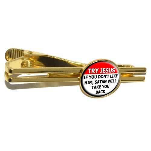 Preisvergleich Produktbild Try Jesus Wenn Don't Like Him Satan Nehmen Sie der Rückseite, Rund, Religiöse Lustige Krawatte Clip Verschluss Tack-Gold
