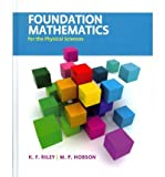 [ FOUNDATION MATHEMATICS FOR THE PHYSICAL SCIENCES[ FOUNDATION MATHEMATICS FOR THE PHYSICAL SCIENCES ] BY RILEY, K. F. (