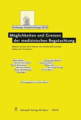 Amboss Und Hammer (Möglichkeiten und Grenzen der medizinischen Begutachtung: Medizin zwischen dem Hammer der Anwaltschaft und dem Amboss der Versicherer (Freiburger ... /Journee fribourgeoise de droit social))