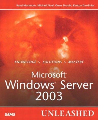 Microsoft Windows Server 2003 Unleashed by Rand Morimoto (2003-04-07) par Rand Morimoto;Michael Noel;Omar Droubi;Kenton Gardinier;Noel Neal