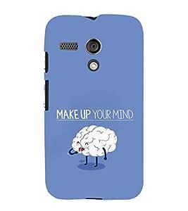 FUSON Make Up Your Mind 3D Hard Polycarbonate Designer Back Case Cover for Motorola Moto G :: Motorola Moto G (1st Gen) :: Motorola Moto G Dual