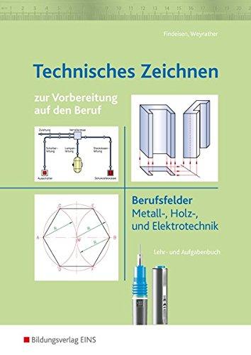 Technisches Zeichnen: zur Vorbereitung auf den Beruf: Arbeitsheft