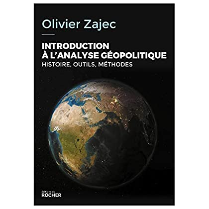 Introduction à l'analyse géopolitique: Histoire, outils, méthodes