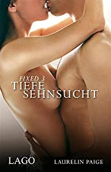 Fixed 3 - Tiefe Sehnsucht: Band 3