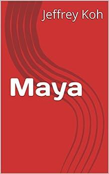 Maya (English Edition) de [Koh, Jeffrey]